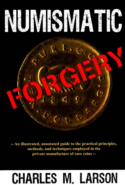 Numismatic Forgery by Charles M. Larson Front Cover